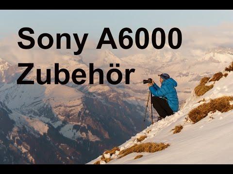 Sony A6000 Kamera Zubehör - Meine Tipps