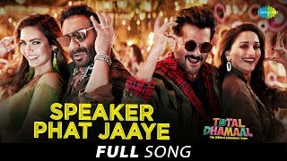 Speaker Phat Jaaye | Full Song| Total Dhamaal | Ajay Devgn