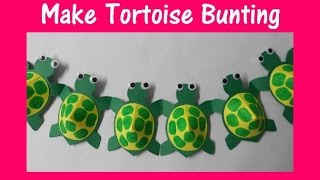 Arts and Crafts: How to make Tortoise bunting.