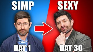 """From """"SIMP"""" to SEXY In 30 Days! (10 Step Transformation Plan)"""