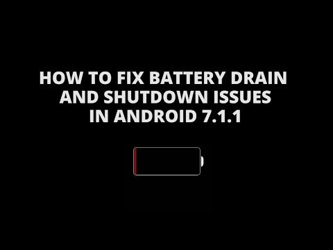 How To Fix Battery Drain And Early Shutdowns After Android 7.1.1 Update Mp3