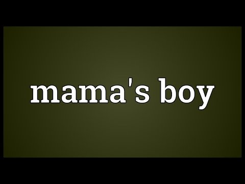 Mama's boy Meaning