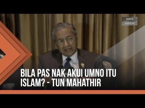 Bila PAS nak akui UMNO itu Islam? - Tun Mahathir