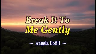 Break It To Me Gently - Angela Bofill (KARAOKE)