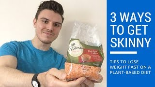 3 Ways To Lose Weight Rapidly On A Plant-Based Diet