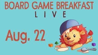 Board Game Breakfast Live! (Aug 22)