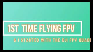 Dji Fpv 1st flight and first time flying fpv period