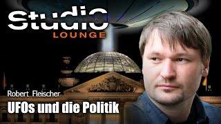 UFOs und die Politik (Robert Fleischer)
