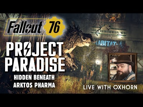 Project Paradise: Hidden Beneath Arktos Pharma - Patch 9.5 for Fallout 76 Live with Oxhorn