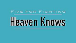 Heaven Knows | Five for Fighting