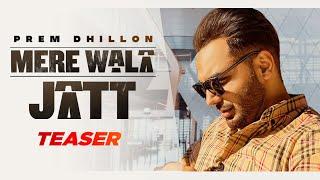 Mere Wala Jatt Lyrics | Prem Dhillon