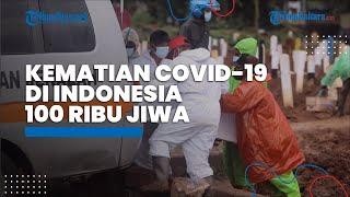 Kematian Lantaran Covid-19 di Indonesia Tembus 100 Ribu Orang, 640 Dokter Berpulang