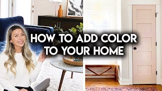 8 WAYS TO ADD COLOR TO YOUR HOME | DIY HOME PROJECTS