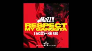 Mozzy & Kid RED - Respect My Gangsta