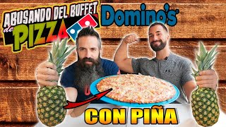ABUSANDO DEL BUFFET DEL DOMINOS CON PIÑA 🍍EN TODAS LAS PIZZAS