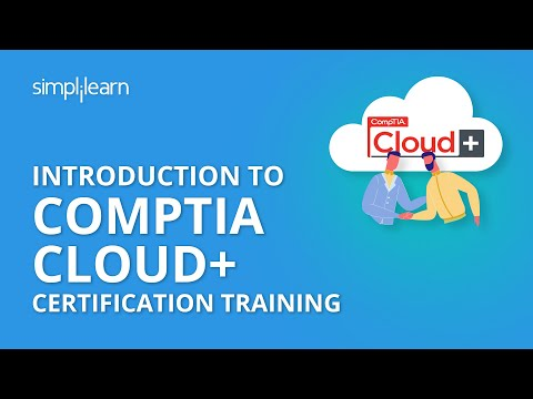 Introduction To CompTIA Cloud+ Certification Training | Simplilearn ...