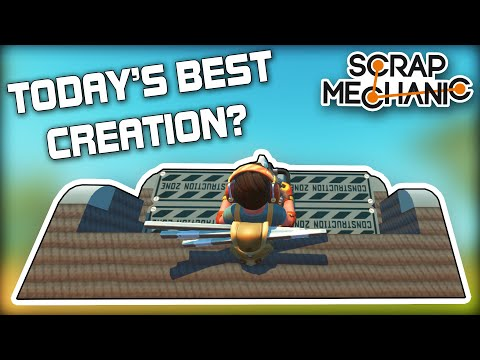 We Searched for the Best Creations Uploaded Today! (Scrap Mechanic Gameplay)