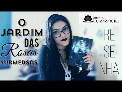 RESENHA | O JARDIM DAS ROSAS SUBMERSAS - EDITORA COERÊNCIA