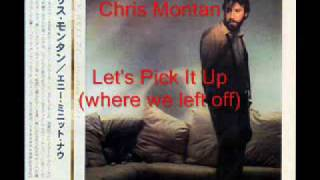 Chris Montan - Let's Pick It Up (where we left off)