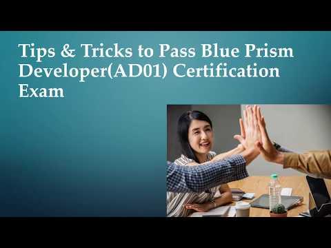 Tips & Tricks to Pass Blue Prism Developer(AD01) Certification ...