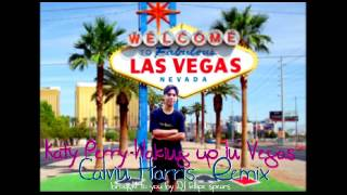 Katy Perry - Waking UP in Vegas (Calvin Harris Remix) 320Kbp Best Audio Available on You Tube