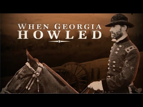 When Georgia Howled: Sherman on the March