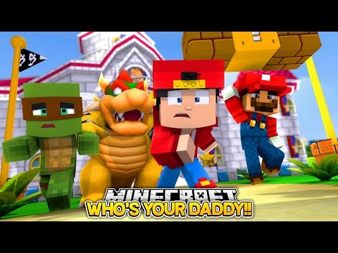 Minecraft Adventure - SUPER MARIO, WHO'S YOUR DADDY!!!
