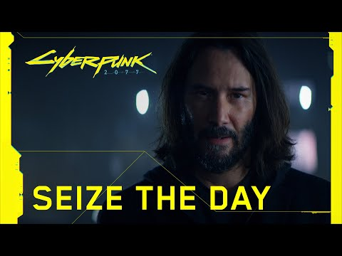 Cyberpunk 2077 - New Seize the Day Trailer Features Keanu Reeves