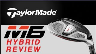 TaylorMade M6 Hybrid tested Average Golfer