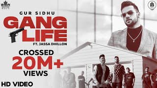 Gang Life (Full Video) Gur Sidhu | Jassa Dhillon | New Punjabi Song 2020 | Latest Punjabi Song 2020
