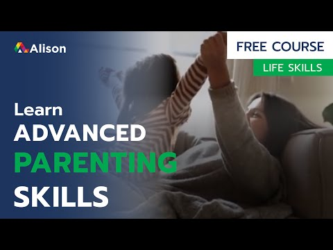 Advanced Parenting Skills - Free Online Course with Certificate
