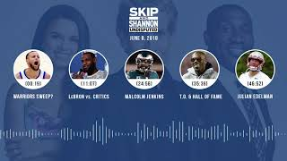 UNDISPUTED Audio Podcast (6.08.18) with Skip Bayless, Shannon Sharpe, Joy Taylor | UNDISPUTED