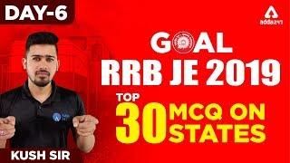 RRB JE 2019    Top 30 MCQ On States     RAILWAYS JE 2019   Day 6   KUSH SIR