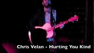 Chris Velan - Hurting You Kind