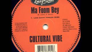 Cultural Vibe - Ma Foom Bey (Love Chant Version) (Easy Street Records)