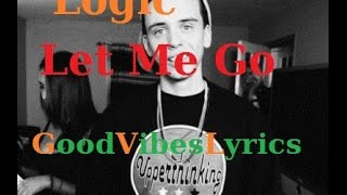 Logic   Let Me Go Traduction Française