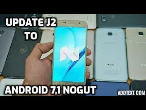 How To Update Samsung Gaalaxy J2 J200h Into Android 7 1