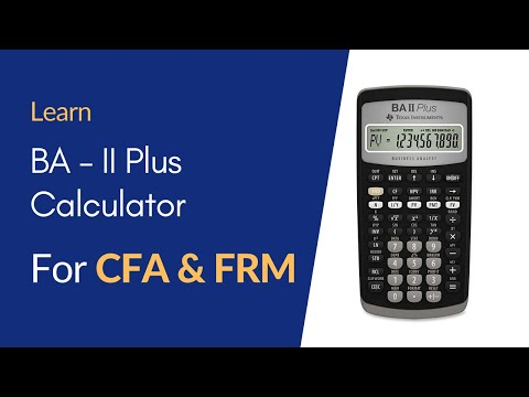 How to use calculator in CFA and FRM - Texas Instrument BA II Plus ...