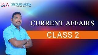 Current Affairs Class 2 ll Group 1 ll Group 2 ll Group 3 ll DAO ll S I ll General Studies