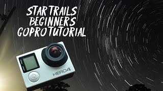 Star Trails GoPro Tutorial for Beginners