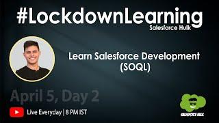 Learn SOQL in Salesforce Development  LockdownLearning Day 2 Tutorials for beginners by Shrey Sharma