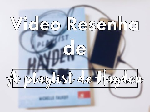 Video Resenha - A Playlist de Hayden | Maria Venâncio