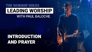 Leading Worship - Introduction and Prayer | Paul Baloche