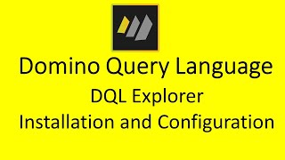 How To Install and Configure Domino Query Language DQL explorer