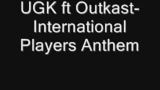 UGK ft Outkast-International Players Anthem
