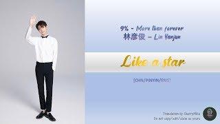 """NinePercent/Lin Yanjun林彥俊-More than forever """"Like a star"""""""