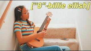 8- billie eilish (cover)