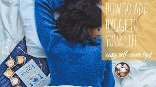 HOW TO HYGGE | Tips For A Hygge Life