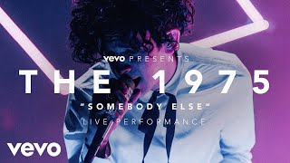 The 1975   Somebody Else   (Vevo Presents: Live At The O2, London)