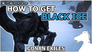How To Get Black Ice OR WHERE IS ICY ROCKNOSES   CONAN EXILES The Frozen North [TIPS]